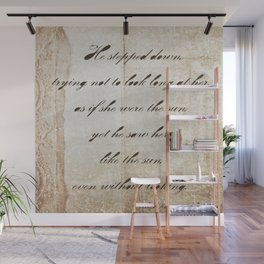 Anna Karenina Quote  As if she were the sun by Leo Tolstoy Wall Mural
