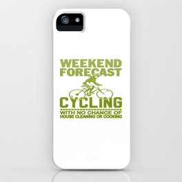 WEEKEND FORECAST CYCLING iPhone Case