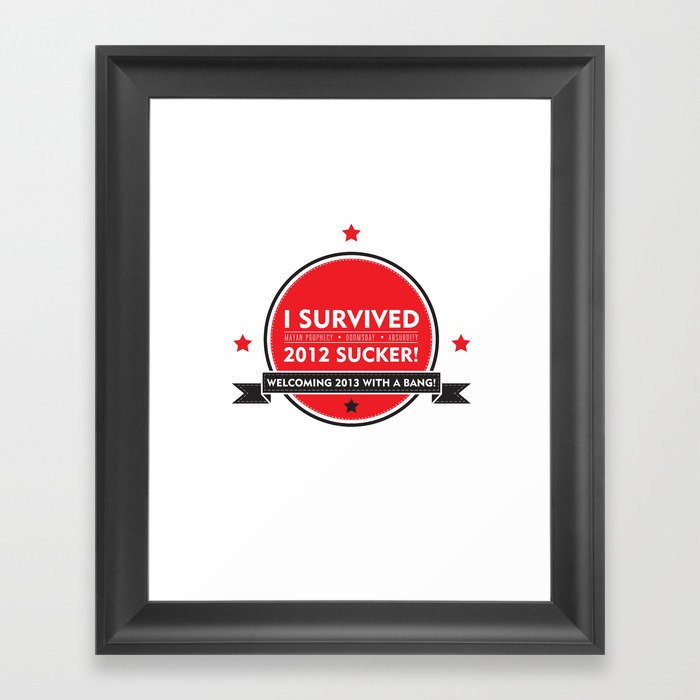 I SURVIVED 2012 SUCKER Framed Art Print