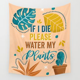 If I Die Please Water My Plants Wall Tapestry