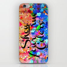 SHOW YOUR TRUE COLORS Rainbow Colorful Typography Watercolor Abstract Painting Be You Inspiration iPhone Skin