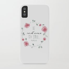 He Restores My Soul. Psalm 23:3, bible verse, watercolor flowers iPhone Case