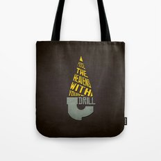 Pierce The Heavens With Your Drill Tote Bag