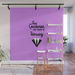 Real Gentlemen are born in February T-Shirt Dgdwb Wall Mural