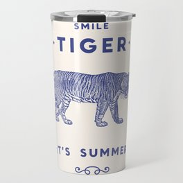 Smile Tiger, it's Summer Travel Mug