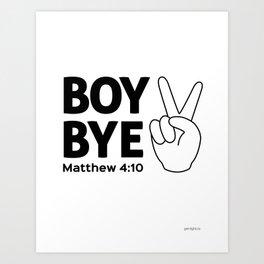 Boy Bye Art Print