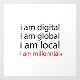 i am digital Art Print