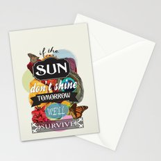 If the Sun Don't Shine Tomorrow, We'll Survive Stationery Cards