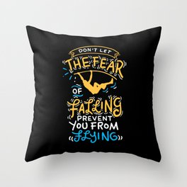 Fear Of Falling Throw Pillow