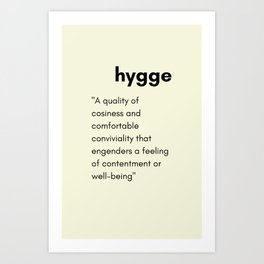 Hygge - A quality of cosiness Art Print