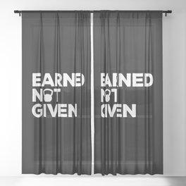 Earned Not Given Gym Quote Sheer Curtain