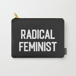 Radical Feminist Women Quote Carry-All Pouch