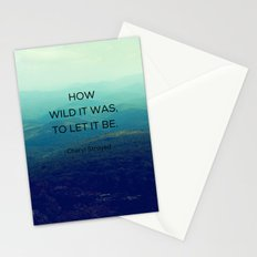 How Wild It Was To Let It Be - Inspirational Quote Stationery Cards