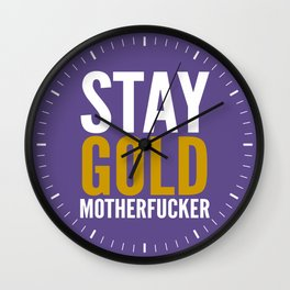 Stay Gold Motherfucker (Ultra Violet) Wall Clock