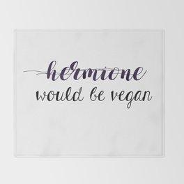 Hermione would be vegan Throw Blanket