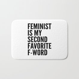 Feminist is My Second Favorite F-Word Bath Mat