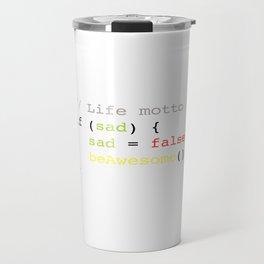 Life motto Travel Mug