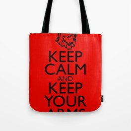 Keep Calm and Keep your Arms Tote Bag