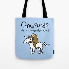 Onwards! At A Reasonable Speed (Sloth Riding Unicorn) Tote Bag