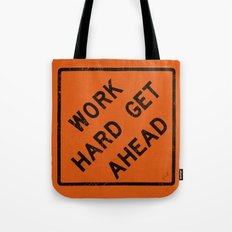 WORK HARD GET AHEAD Tote Bag