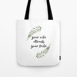 your vibe attracts your tribe Tote Bag