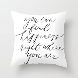 Happiness Is Where You Are Throw Pillow