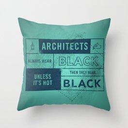 Architects wear black Throw Pillow