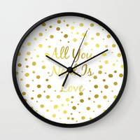 all you need is love Wall Clocks featuring All You Need Is Love by Laura Maria Designs