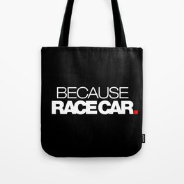 BECAUSE RACE CAR v2 HQvector Tote Bag