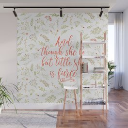 And though she be but little she is fierce (WFB). On white. Wall Mural
