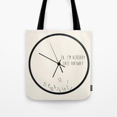 Eh, I'm Already Late Tote Bag