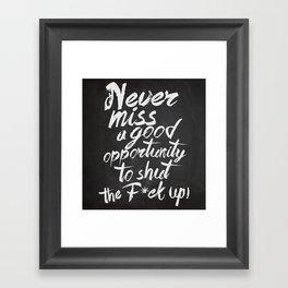 Never miss an opportunity Framed Art Print