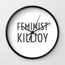 Feminist killjoy Wall Clock