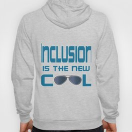 Great for all occassions Inclusion Tee Inclusion is the new cool Hoody