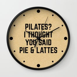 Pie & Lattes Funny Quote Wall Clock