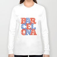 barcelona Long Sleeve T-shirts featuring Barcelona by White Feathers Designs