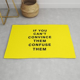 if you can't convince them confuse them  Rug