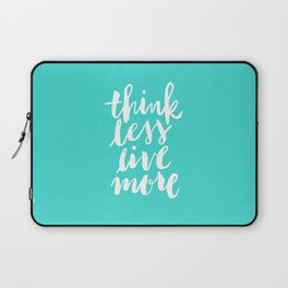 Think Less, Live More Laptop Sleeve