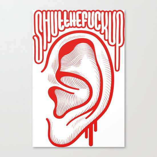 Shutthefuckup Canvas Print