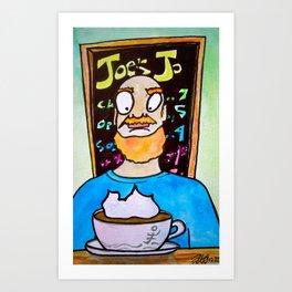 Joe's Jo Art Print