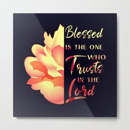 Blessed is the One Who Trusts in the Lord - Jeremiah 17:7 orange rose Metal Print