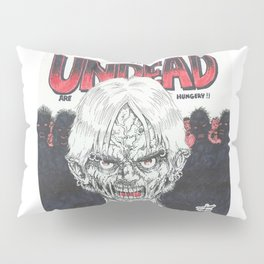 The Undead Are Hungry Pillow Sham