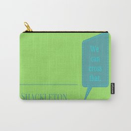 Shackleton Was Wrong Carry-All Pouch