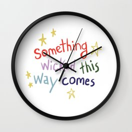 Something Wicked This Way Comes Wall Clock