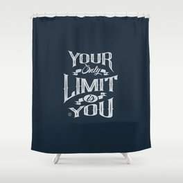 You Only Limit is You Shower Curtain