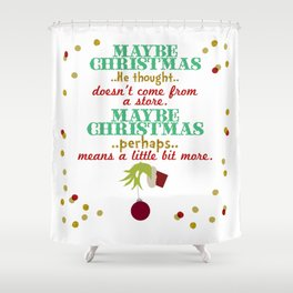 Maybe Christmas, perhaps, means a little bit more Shower Curtain