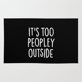 It's too peopley outside Rug