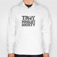 caleb troy Hoodies featuring Troy Nihilist Society Shirt by Enonokephas