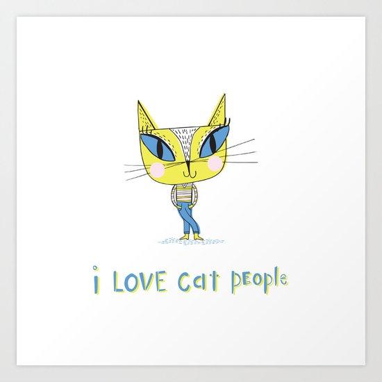 I love cat people Art Print