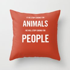 If we stop caring for animals Throw Pillow